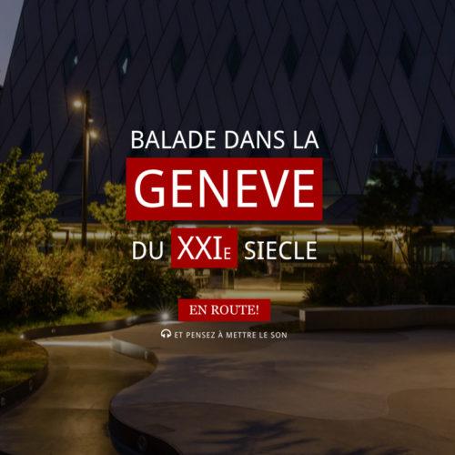 Baladez-vous au coeur de l'architecture genevoise du 21ème siècle