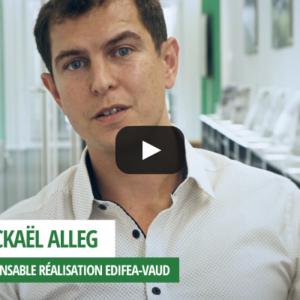 Interview de Mickaël Alleg, responsable réalisation EDIFEA-Vaud